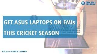Asus Laptops on EMIs | EMI Network Powerplay | Bajaj Finserv