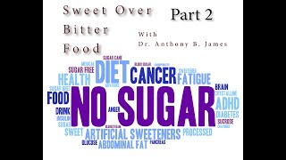 Bitter Over Sweet, Issues with Artificial Sweeteners: Part 2