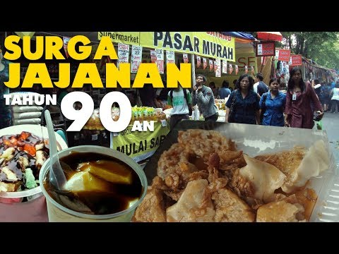 STREET FOOD : JAJANAN LEGENDARIS 90-AN DI PASAR SUNTER