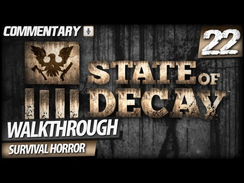 State of Decay Walkthrough Gameplay - PART 22   Resupplying New Home Base (Commentary)