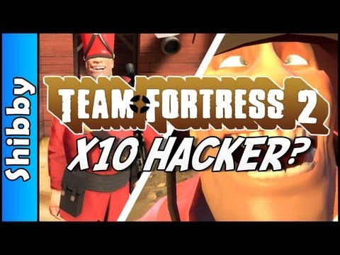 TF2 - x10 HACKER? (