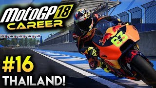MotoGP 18 Career Mode Part 16 - THAILAND IN MOTOGP! (MotoGP 2018 Game Career Mode Gameplay PS4 / PC)