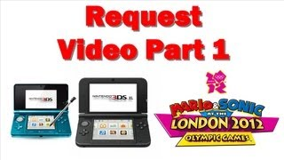 Nintendo 3DS XL - Request Video Part 1 + Mario & Sonic At The London 2012 Olympic Games + 3DS VS 3DS XL