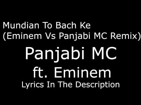 Mundian To Bach Ke (Eminem Vs Panjabi MC Remix) LYRICS IN DESCRIPTION...