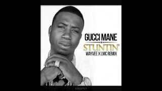 Play Gucci Mane Stuntin Wayvee X Lmc Remix