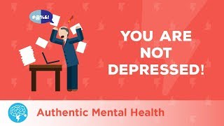 You Are Not Depressed! (VERY ANGRY RANT!)