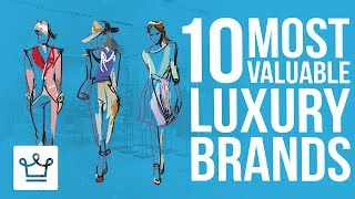 Top 10 Most Valuable Luxury Brands