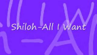 Watch Shiloh All I Want video