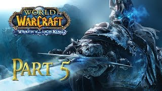 Let's Play World of Warcraft Wrath of the Lich King - (WARMANE) | PART 5