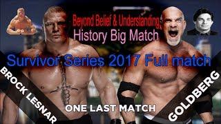 Goldberg vs Broke Lesner Final incredible Match Survivor Series 2017 Universal Championship
