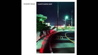 Golden Drag - Caught Leaking Light (Official Audio)