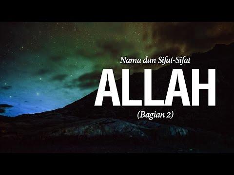 Nama dan Sifat-Sifat Allah (Bag.2) - Ustadz Khairullah Anwar Luthfi
