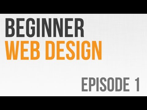 Beginner Web Design Ep. 1: What is Web Design?