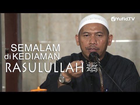 Kajian Umum: Semalam di Kediaman Rasulullah - Ustadz Abu Islama Imanuddin, Lc., MA.