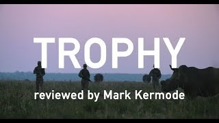 Trophy reviewed by Mark Kermode