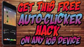 GET THIS AUTO CLICKER HACK ON ANY IOS DEVICE (NO JAILBREAK/PC) HACK TAPPING GAMES iOS 9,10,11,12