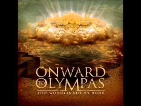 Onward To Olympas - This World Is Not My Home