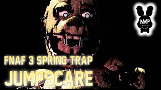FNaF 3 - Spring Trap/Golden Bonnie JUMPSCARE