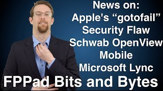 "Apple iOS ""gotofail"" flaw, Schwab OpenView Mobile release, and Microsoft Lync in broker-dealers"