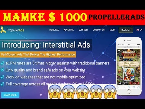 Propeller Ads Review $1000 per day with viral traffic 2017