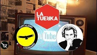 *GRACIAS* a La TUERKA (Con Capitalismo Revolucionario y FDV) ❤