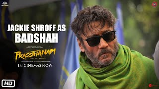 Prassthanam | Jackie Shroff as Badshah | In Cinemas Now