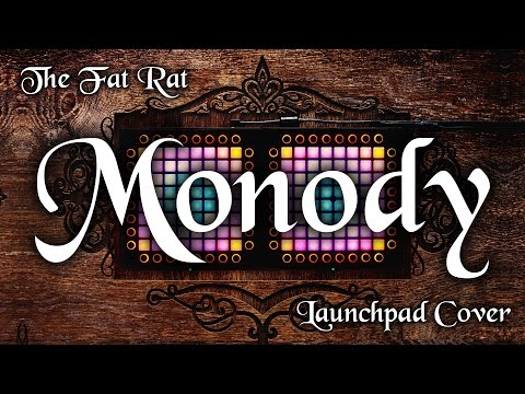 Nev Plays: The Fat Rat - Monody Launchpad Cover