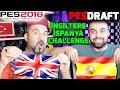 İNGİLTERE-İSPANYA LİGİ CHALLENGE!     PES 2018 PESDRAFT