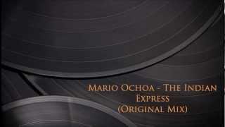 Mario Ochoa - The Indian Express (Original Mix)