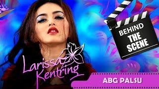 Larissa Kentring Behind The Scenes Audio Klip Abg Palsu Nstv Tv Musik Indonesia