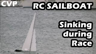 CVP - UNBELIEVABLE - RC Sailboat Sinking during Race