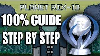 PLANET RIX-13 Trophy Guide 100% Walkthrough - PS4 Easy Platinum Acheivement