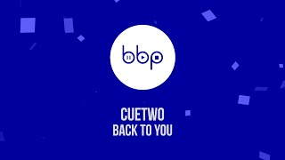 CUETWO - Back To You