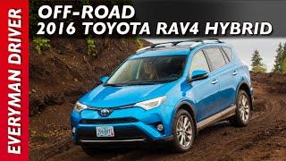 Off-Road Drive: 2016 Toyota RAV4 Hybrid on Everyman Driver