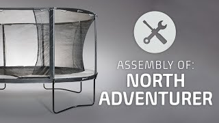 North Trampoline - ASSEMBLY Adventurer 2018 ( official)