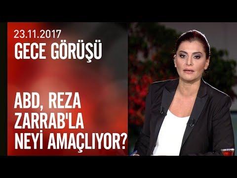 ABD, Reza Zarrab'la neyi amaçlıyor? - Gece Görüşü 23.11.2017 Perşembe