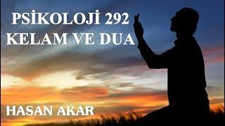 Hasan Akar - Psikoloji 292 - Kelam ve Dua