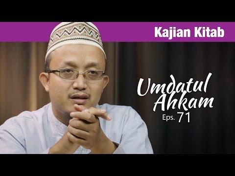Kajian Kitab: Umdatul Ahkam - Ustadz Aris Munandar, Eps. 71