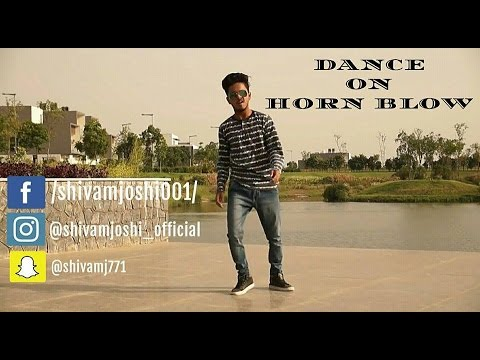 || DANCE : HORN BLOW BY HARDY SANDHU || LATEST PUNJABI SONG 2016 OFFICIAL VIDEO || SHIVAM JOSHI || thumbnail