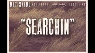 Watch Matisyahu Searchin video