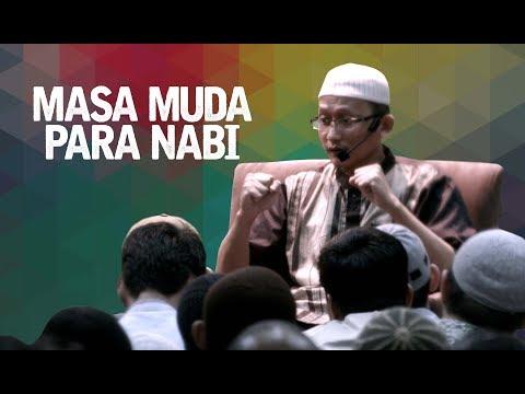 Masa Muda Para Nabi - Ustadz Badrusalam.lc