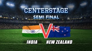 CENTERSTAGE - Semi-Final 1, India vs New Zealand, Day Report