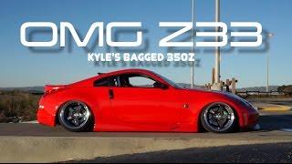"""Kyle Harper's Bagged 350Z """"OMG Z33"""""""
