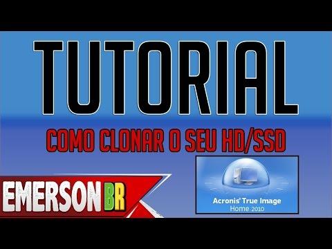 Tutorial - Como clonar o seu HDD/SSD - Acronis True Image 2010 [PT-BR]
