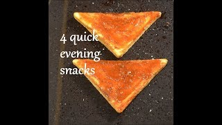 4 super quick evening snacks | instant snacks recipes | instant tea time snacks