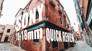 SONY 10-18 F4 OSS QUICK REVIEW VLOG | VENICE