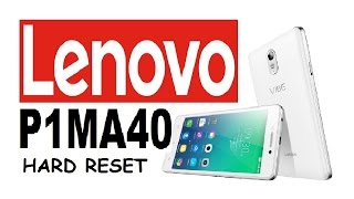 LENOVO P1ma40,Pattern Unlock,Forgot Password,Hard Reset !!