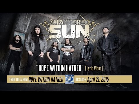 "Shattered Sun ""Hope Within Hatred"" (Lyric)"