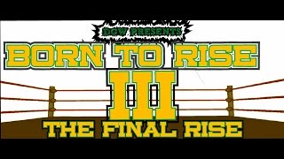 Dgw Presents Born To Rise Lll The Final Rise