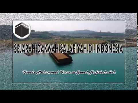 Sejarah Dakwah Salafiyah Di Indonesia (i) - Ustadz Muhammad Umar As-sewed Hafizhahullah